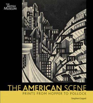 The American Scene: Prints from Hopper to Pollock - Coppel, Stephen, and Kierkuc-Bielinski, Jerzy