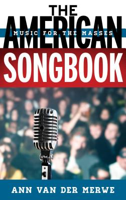 The American Songbook: Music for the Masses - Van Der Merwe, Ann