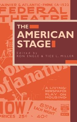 The American Stage - Engle, Ron (Editor), and Miller, Tice L (Editor)