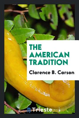 The American Tradition - Carson, Clarence B