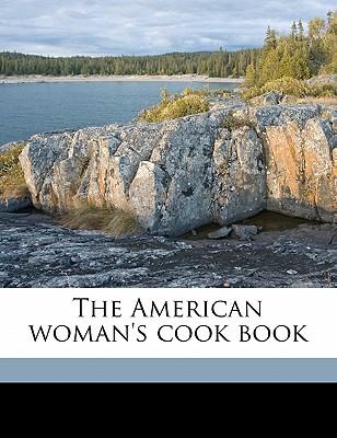 The American woman's cook book - Berolzheimer, Ruth
