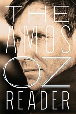 The Amos Oz Reader - Oz, Amos, Mr.