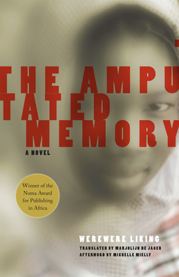 The Amputated Memory - Liking, Werewere, and de Jager, Marjolijn, and Mielly, Michelle