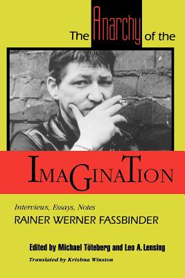 The Anarchy of the Imagination: Interviews, Essays, Notes - Fassbinder, Rainer Werner, Professor
