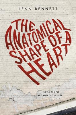 The Anatomical Shape of a Heart - Bennett, Jenn