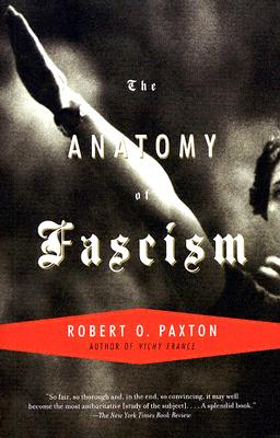 The Anatomy of Fascism - Paxton, Robert O
