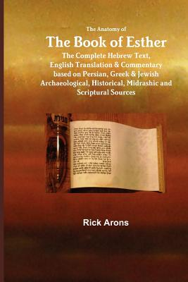 The Anatomy of the Book of Esther - Arons, Rick