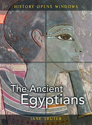 The Ancient Egyptians - Shuter, Jane