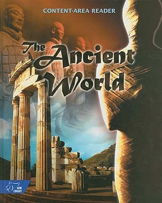 The Ancient World Content-Area Reader: Prehistory to the Roman Empire - Irvin, Judith (Consultant editor)