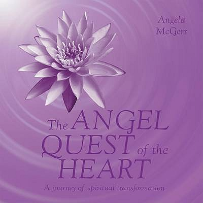 The Angel Quest of the Heart - McGerr, Angela