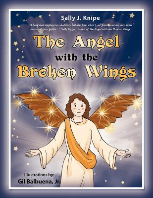 The Angel with the Broken Wings - Knipe, Sally J