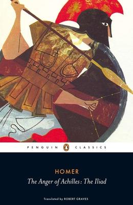 The Anger of Achilles: Homer's Iliad - Homer