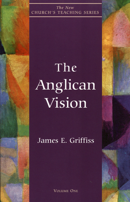The Anglican Vision - Griffiss, James E (Editor)