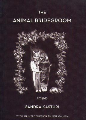 The Animal Bridegroom - Kasturi, Sandra