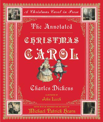 The Annotated Christmas Carol: A Christmas Carol in Prose - Dickens, Charles, and Hearn, Michael Patrick (Editor)
