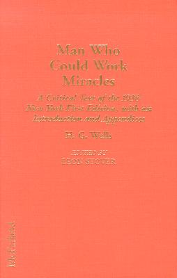"The Annotated H.G.Wells: v.8: ""Man Who Could Work Miracles"" - A Critical Text of the 1936 New York First Edition, with an Introduction and Appendices - Wells, H. G., and Stover, Leon E. (Volume editor)"