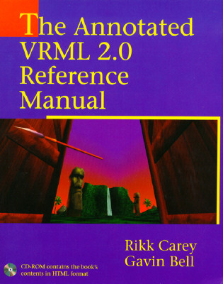 The Annotated VRML 2 0 Reference Manual - Carey, Rikk, and Bell, Gavin