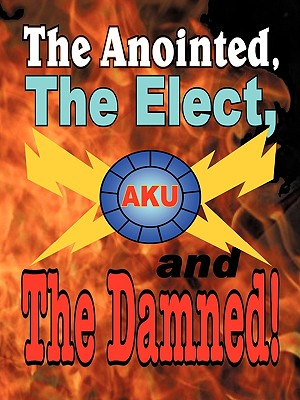 The Anointed, the Elect, and the Damned! - The Akurians, Akurians