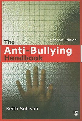 The Anti-Bullying Handbook - Sullivan, Keith