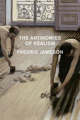 The Antinomies of Realism - Jameson, Fredric, Professor