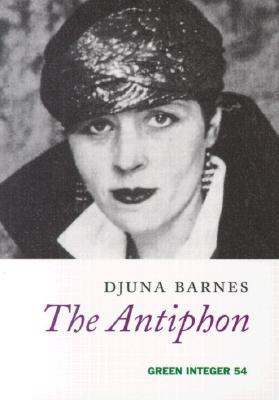 The Antiphon: A Play - Barnes, Djuna