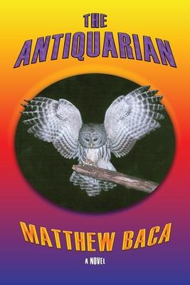 The Antiquarian - Baca, Matthew