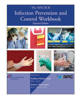 The Apic/ Jcr Infection Prevention and Control Workbook - Jrc, and Jcr