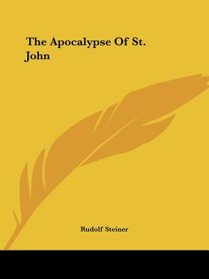 The Apocalypse of St. John - Steiner, Rudolf