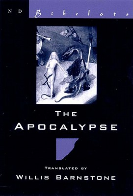 The Apocalypse - John of Patmos, and Barnstone, Willis (Translated by)