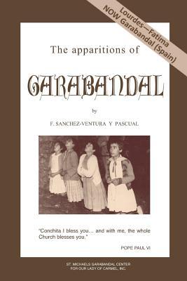 The apparitions of Garabandal - de Bertodano, A (Translated by), and Sanchez-Ventura, Francisco