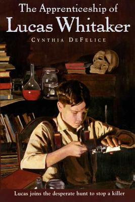The Apprenticeship of Lucas Whitaker - DeFelice, Cynthia