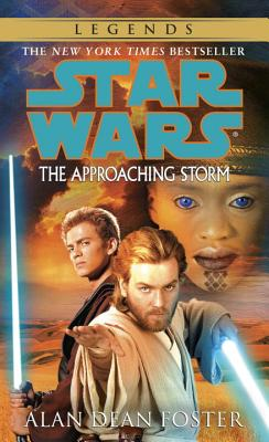 The Approaching Storm: Star Wars Legends - Foster, Alan Dean