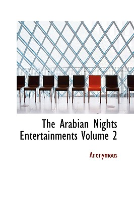 The Arabian Nights Entertainments Volume 2 - Anonymous