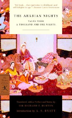 The Arabian Nights: Tales from a Thousand and One Nights - Burton, Richard, Sir (Translated by), and Byatt, A S (Introduction by)