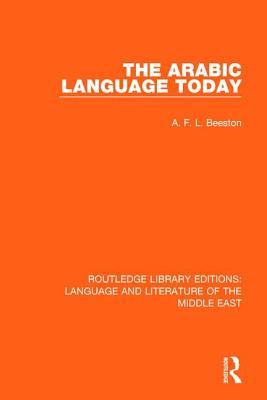 The Arabic Language Today - Beeston, A. F. L.