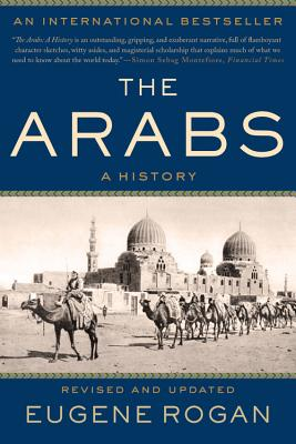 The Arabs: A History - Rogan, Eugene