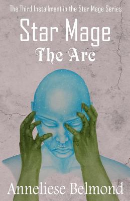 The ARC (Star Mage #3) - Belmond, Anneliese