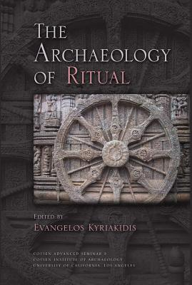 The Archaeology of Ritual - Kyriakidis, Evangelos (Editor)