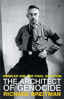The Architect of Genocide: Himmler and the Final Solution - Breitman, Richard