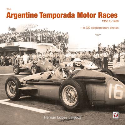 The Argentine Temporada Motor Races 1950 to 1960 2015 - Laiseca, Hernan