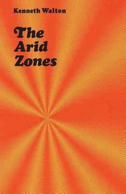 The Arid Zones - Walton, Kenneth