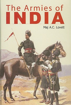 The Armies of India - Lovett, A C