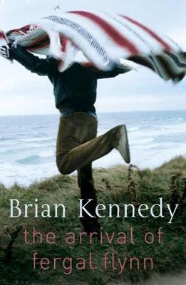 The Arrival of Fergal Flynn - Kennedy, Brian