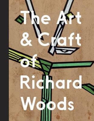 The Art and Craft of Richard Woods - Bonaventura, Paul (Editor)