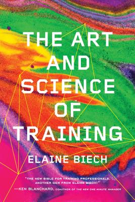 The Art and Science of Training - Biech, Elaine