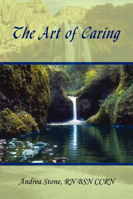 The Art of Caring - Stone, Andrea
