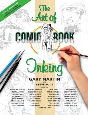 The Art of Comic-Book Inking - Martin, Gary, and Rude, Steve, and Anderson, Brent