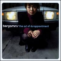 The Art of Disappointment - The Benjamins