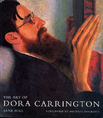 The Art of Dora Carrington - Hill, Jane, and Holroyd, Michael (Introduction by)