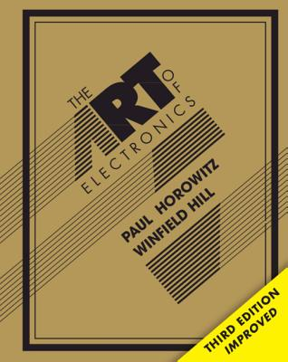 The Art of Electronics - Horowitz, Paul, and Hill, Winfield